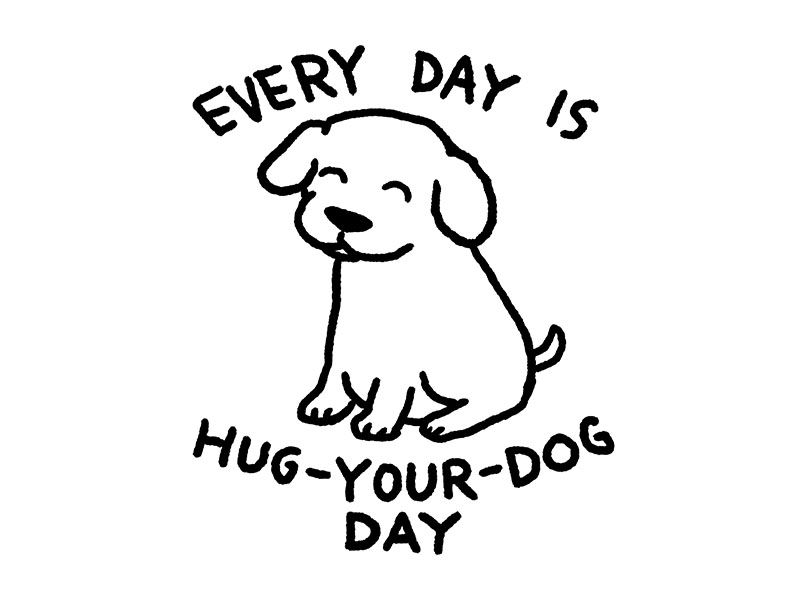 Every day is Hug Your Dog Day