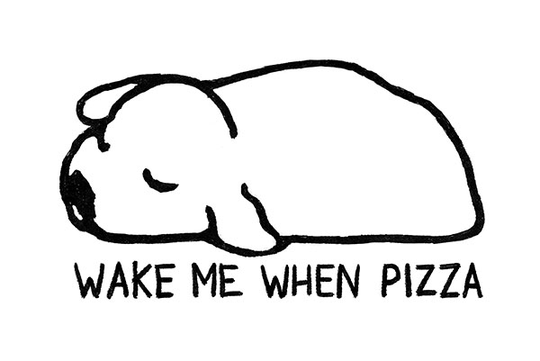 """Wake me when pizza"" - sleeping dog design."