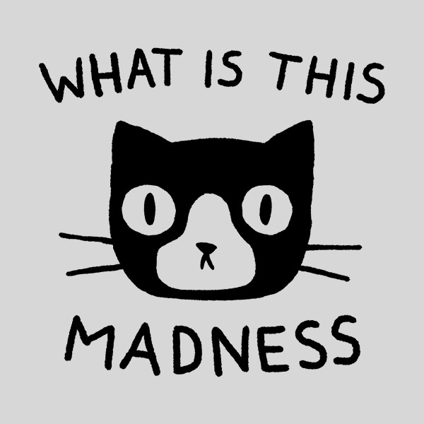 """""""What is this Madness"""" by Justyna Dorsz"""
