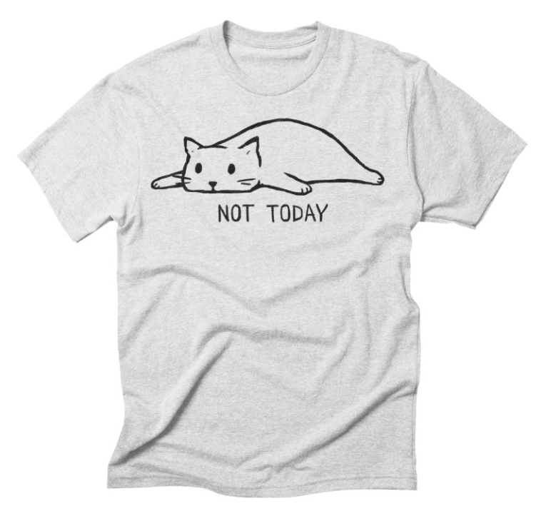 """""""Not Today"""" cat design on a t-shirt, by Justyna Dorsz"""