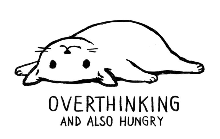 Overthinking and also hungry - by Justyna Dorsz